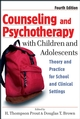 Counseling and Psychotherapy with Children and Adolescents: Theory and Practice for School and Clinical Settings, 4th Edition (0471770914) cover image