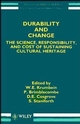 Durability and Change: The Science, Responsibility, and Cost of Sustaining Cultural Heritage (0471952214) cover image
