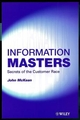 Information Masters: Secrets of the Customer Race (0471988014) cover image