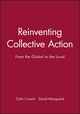 Reinventing Collective Action: From the Global to the Local (0631197214) cover image