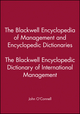 The Blackwell Encyclopedia of Management and Encyclopedic Dictionaries, The Blackwell Encyclopedic Dictionary of International Management (0631210814) cover image