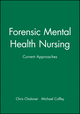 Forensic Mental Health Nursing: Current Approaches (0632050314) cover image