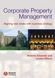 Corporate Property Management: Aligning Real Estate With Business Strategy (0632060514) cover image