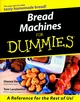 Bread Machines For Dummies (0764552414) cover image