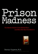 Prison Madness: The Mental Health Crisis Behind Bars and What We Must Do About It (0787943614) cover image