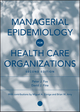 Managerial Epidemiology for Health Care Organizations, 2nd Edition (0787978914) cover image