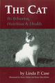 The Cat: Its Behavior, Nutrition and Health (0813803314) cover image