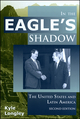 In the Eagle's Shadow: The United States and Latin America, 2nd Edition (0882952714) cover image
