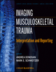 Imaging Musculoskeletal Trauma: Interpretation and Reporting (1118158814) cover image
