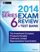 Wiley Series 6 Exam Review 2014 + Test Bank: The Investment Company Products / Variable Contracts Limited Representative Examination (1118719514) cover image