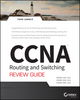 CCNA Routing and Switching Review Guide: Exams 100-101, 200-101, and 200-120 (1118789814) cover image