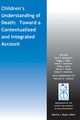 Children's Understanding of Death: Toward a Contextualized and Integrated Account (1118913914) cover image