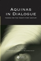Aquinas in Dialogue: Thomas for the Twenty-First Century (1405119314) cover image