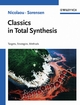 Classics in Total Synthesis: Targets, Strategies, Methods (3527292314) cover image