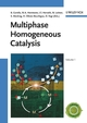 Multiphase Homogeneous Catalysis, 2 Volumes (3527307214) cover image