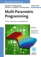 Multi-Parametric Programming: Theory, Algorithms and Applications, Volume 1 (3527316914) cover image