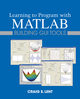 Learning to Program with MATLAB: Building GUI Tools (EHEP002514) cover image