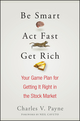 Be Smart, Act Fast, Get Rich: Your Game Plan for Getting It Right in the Stock Market (0470075015) cover image
