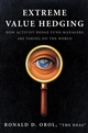 Extreme Value Hedging: How Activist Hedge Fund Managers Are Taking on the World (0470198915) cover image