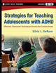 Strategies for Teaching Adolescents with ADHD: Effective Classroom Techniques Across the Content Areas, Grades 6-12  (0470246715) cover image