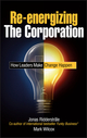Re-energizing the Corporation: How Leaders Make Change Happen (0470519215) cover image