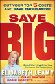Save Big: Cut Your Top 5 Costs and Save Thousands (0470554215) cover image