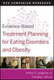 Evidence-Based Treatment Planning for Eating Disorders and Obesity Companion Workbook (0470568615) cover image