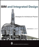 BIM and Integrated Design: Strategies for Architectural Practice (0470572515) cover image