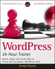 WordPress 24-Hour Trainer: Watch, Read, and Learn How to Create and Customize WordPress Sites (0470599715) cover image
