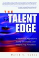 The Talent Edge: A Behavioral Approach to Hiring, Developing, and Keeping Top Performers (0470739215) cover image