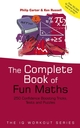 The Complete Book of Fun Maths: 250 Confidence-boosting Tricks, Tests and Puzzles (0470870915) cover image