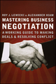 Mastering Business Negotiation: A Working Guide to Making Deals and Resolving Conflict (0470902515) cover image