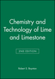 Chemistry and Technology of Lime and Limestone, 2nd Edition (0471027715) cover image