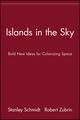 Islands in the Sky: Bold New Ideas for Colonizing Space  (0471135615) cover image