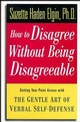 How to Disagree Without Being Disagreeable: Getting Your Point Across with the Gentle Art of Verbal Self-Defense (0471157015) cover image