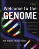 Welcome to the Genome: A User's Guide to the Genetic Past, Present, and Future (0471453315) cover image