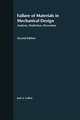 Failure of Materials in Mechanical Design: Analysis, Prediction, Prevention, 2nd Edition (0471558915) cover image