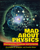 Mad about Physics: Braintwisters, Paradoxes, and Curiosities (0471569615) cover image