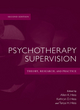 Psychotherapy Supervision: Theory, Research, and Practice, 2nd Edition (0471769215) cover image