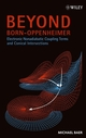 Beyond Born-Oppenheimer: Electronic Nonadiabatic Coupling Terms and Conical Intersections (0471778915) cover image