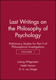 Last Writings on the Phiosophy of Psychology: Preliminary Studies for Part II of Philosophical Investigations, Volume 1 (0631171215) cover image