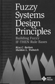 Fuzzy Systems Design Principles: Building Fuzzy If-Then Rule Bases (0780311515) cover image
