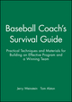 Baseball Coach's Survival Guide: Practical Techniques and Materials for Building an Effective Program and a Winning Team (0787966215) cover image