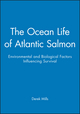 The Ocean Life of Atlantic Salmon: Environmental and Biological Factors Influencing Survival (0852382715) cover image