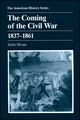The Coming of the Civil War: 1837 - 1861 (0882958615) cover image