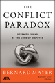 The Conflict Paradox: Seven Dilemmas at the Core of Disputes (1118852915) cover image