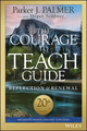 The Courage to Teach Guide for Reflection and Renewal, 20th Anniversary Edition (1119434815) cover image