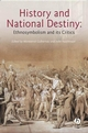 History And National Destiny: Ethnosymbolism and its Critics (1405123915) cover image