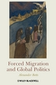 Forced Migration and Global Politics (1405180315) cover image