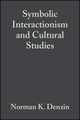 Symbolic Interactionism and Cultural Studies: The Politics of Interpretation (1557862915) cover image